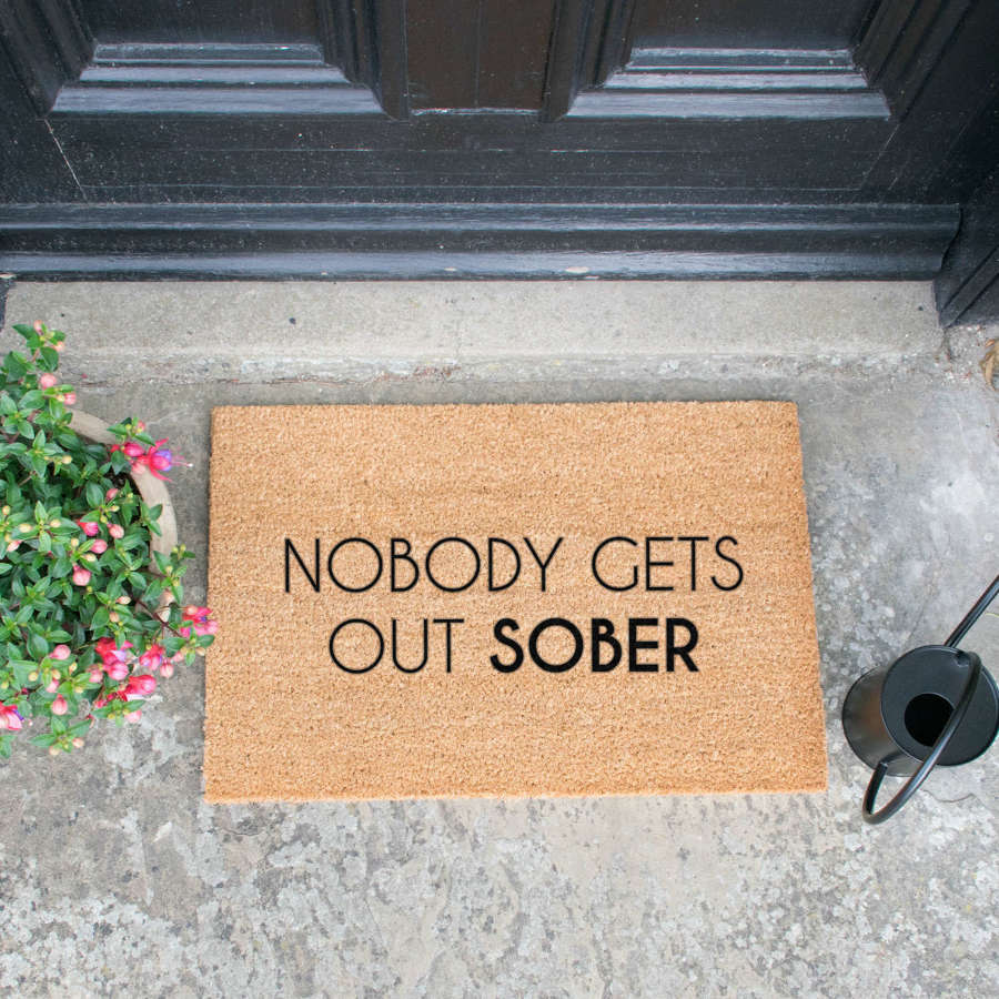 Nobody gets out sober design standard size doormat